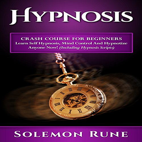 Hypnosis: Crash Course for Beginners audiobook cover art