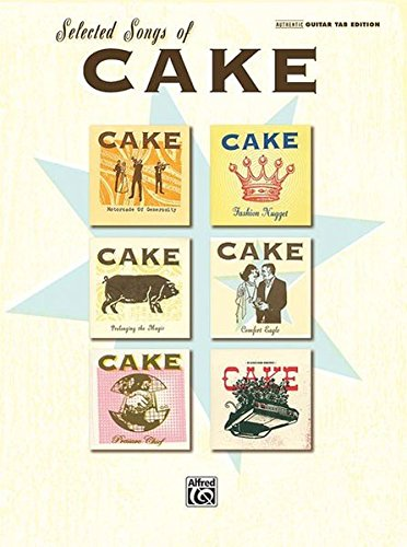 Selected Songs of Cake: Authentic Guitar Tab