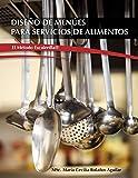 """Diseño de Menúes para Servicios de Alimentos """"El Metodo Escalerilla"""""""