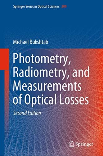 Photometry, Radiometry, and Measurements of Optical Losses (Springer Series in Optical Sciences, 209)