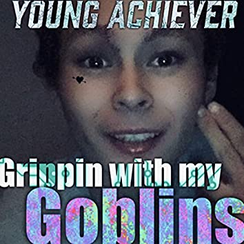 Grippin With My Goblins (Remastered)