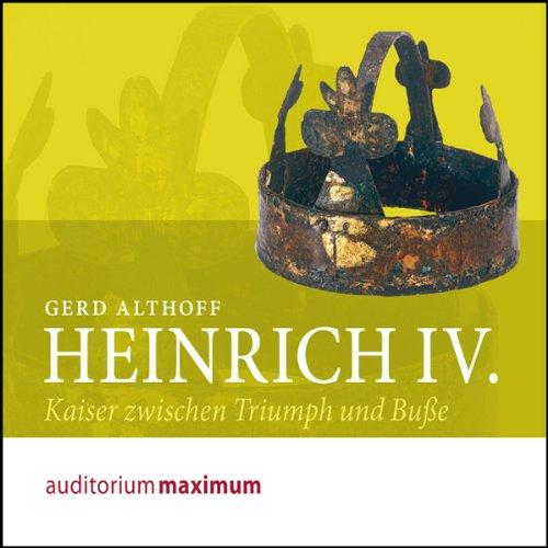 Heinrich IV. Kaiser zwischen Triumph und Buße Titelbild