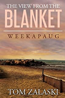 The View From The Blanket: Weekapaug