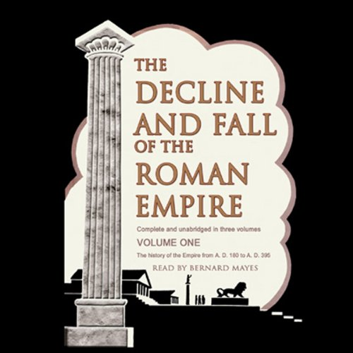 The Decline and Fall of the Roman Empire, Volume 1                   By:                                                                                                                                 Edward Gibbon                               Narrated by:                                                                                                                                 Bernard Mayes                      Length: 41 hrs and 2 mins     460 ratings     Overall 3.7