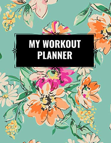My Workout Planner: My Daily Workout Planner for Women and Men. Unique Fitness Journal and Workout Planner gifts for Workout Lover. Best Workout Planner with Notes