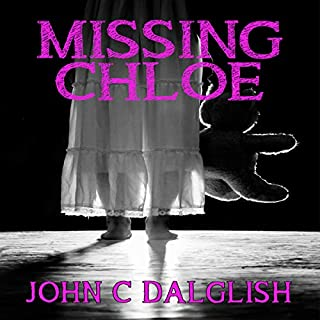 Missing Chloe                   By:                                                                                                                                 John C. Dalglish                               Narrated by:                                                                                                                                 Bill Burrows                      Length: 5 hrs and 23 mins     2 ratings     Overall 4.5