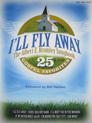 I'Ll Fly Away The Albert E. Brumley Songbook Pvg