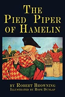 The Pied Piper of Hamelin: a child's story Illustrated