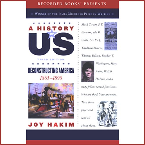 Reconstructing America     A History of US, Book 7              By:                                                                                                                                 Joy Hakim                               Narrated by:                                                                                                                                 Christina Moore                      Length: 5 hrs and 51 mins     63 ratings     Overall 4.1