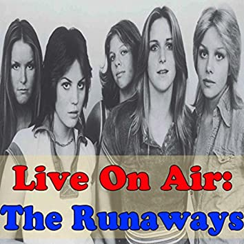 Live On Air: The Runaways (Live)