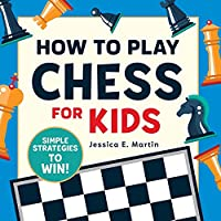 How to Play Chess for Kids: Simple Strategies to Win!