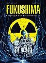 Fukushima : Chronique d'un accident sans fin par Galic