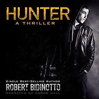 Hunter     A Thriller              By:                                                                                                                                 Robert Bidinotto                               Narrated by:                                                                                                                                 Conor Hall                      Length: 11 hrs and 50 mins     1,006 ratings     Overall 4.0
