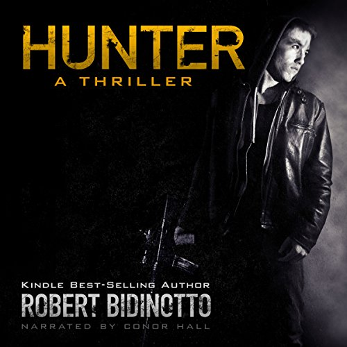 Hunter     A Thriller              By:                                                                                                                                 Robert Bidinotto                               Narrated by:                                                                                                                                 Conor Hall                      Length: 11 hrs and 50 mins     1,013 ratings     Overall 4.0