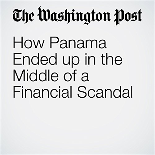 How Panama Ended up in the Middle of a Financial Scandal audiobook cover art
