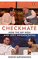 Checkmate: How the BJP Won and Lost Maharashtra