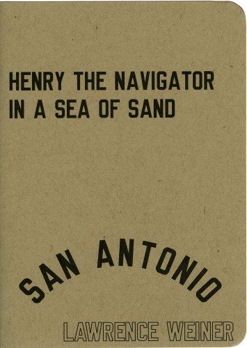 Lawrence Weiner: Henry the Navigator in a Sea of Sand/Enrique el Navegante en un Mar de Arena (Spanish and English Edition) (English and Spanish Edition)