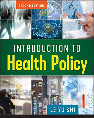 Compare Textbook Prices for Introduction to Health Policy, Second Edition Gateway to Healthcare Management None Edition ISBN 9781640550254 by Shi, Leiyu
