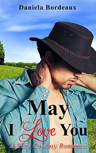 May I Love You: A Sexy Cowboy Romance (Cowboy Lovers Book 1) (English Edition)