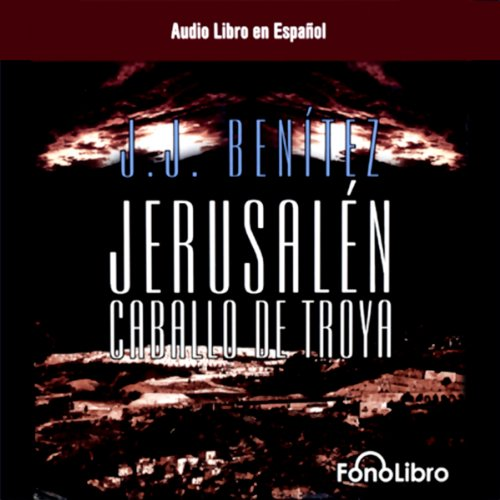 Jerusalen: Caballo de Troya (Dramatizada) [Jerusalem: The Trojan Horse, Book 1 (Dramatized)] audiobook cover art