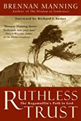 Ruthless Trust: The Ragamuffin's Path to God Kindle Edition