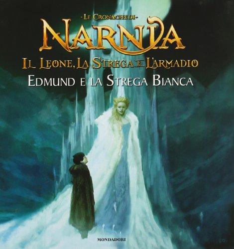 Edmund e la strega. Il leone, la strega e l'armadio. Le cronache di Narnia. Ediz. illustrata