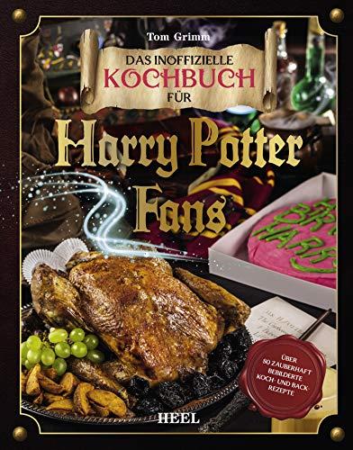 Das magische Kochbuch für Harry Potter Fans: Über 80 zauberhaft bebilderte Koch- und Backrezepte