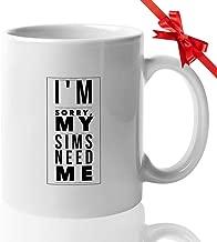 Sims Joke Coffee Mug 11 oz Funny Ceramic Novelty Tea Cup - Unique Quote Gift Idea for Gamer Xmas Birthday Christmas Present Anniversary Kids   White