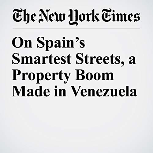 On Spain's Smartest Streets, a Property Boom Made in Venezuela copertina