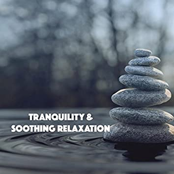 Tranquility & Soothing Relaxation