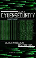 Cybersecurity for Beginners: Incident Management Best Practices Front Cover