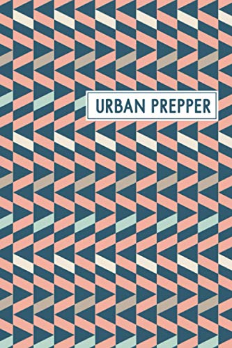 Urban Prepper: A Prepper\'s Survival Logbook to Help to Plan, Log, and Keep Track of All Food Inventory - Tribal Cover Design (Inventory Log Book, Band 2)