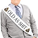JPACO Old AS SHlT Sash with Pin - Hilarious Birthday Gag Gift for Men and Women & Retirement Party. Fits All Sizes