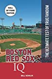 Boston Red Sox IQ: Hall of Fame Edition (THE ULTIMATE TEST OF TRUE FANDOM) (Volume 33)