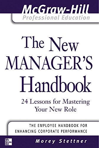 The New Manager\'s Handbook: 24 Lessons for Mastering Your New Role (The McGraw-Hill Professional Education Series) (English Edition)