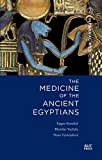Medicine of the Ancient Egyptians: 2: Internal Medicine