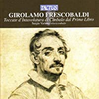 Frescobaldi: Toccate E Partite by Unknown Artists (2008-08-12)