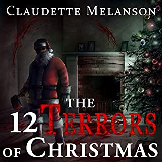 The 12 Terrors of Christmas: A Christmas Horror Anthology audiobook cover art