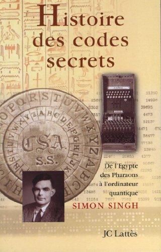Histoire des codes secrets : De l'Egypte des Pharaons à l'ordinateur quantique (Les aventures de la connaissance)