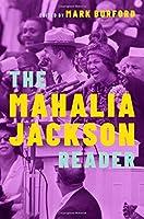 The Mahalia Jackson Reader (Readers on American Musicians)