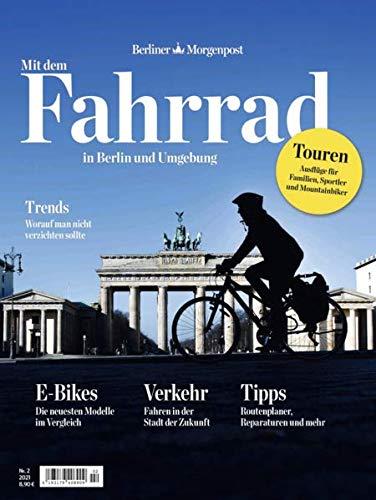 Mit dem Fahrrad in Berlin und Umgebung: Das Fahrrad Magazin der Berliner Morgenpost
