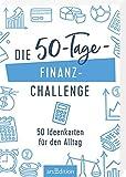 Die 50-Tage-Finanz-Challenge: 50 Ideenkarten für den Alltag