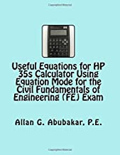 Useful Equations for HP 35s Calculator Using Equation Mode for the Civil Fundamentals of Engineering (FE) Exam