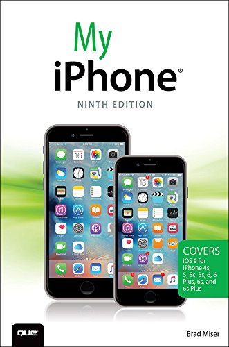 My iPhone (Covers iOS 9 for iPhone 6s/6s Plus, 6/6 Plus, 5s/5C/5, and 4s) (My...) (English Edition)