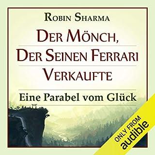 Der Mönch, der seinen Ferrari verkaufte     Eine Parabel vom Glück              Autor:                                                                                                                                 Robin Sharma                               Sprecher:                                                                                                                                 Markus Meuter                      Spieldauer: 6 Std. und 2 Min.     248 Bewertungen     Gesamt 4,5