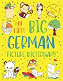 My First Big German Picture Dictionary: Two in One: Dictionary and Coloring Book - Color and Learn the Words -...