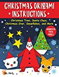 Christmas Origami Instructions: Christmas Tree, Santa Claus, Christmas Star, Snowflakes, and More: Wonderful Paper Models (Origami Kit for Beginners Book 1) (English Edition)