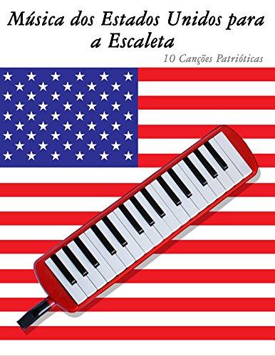 Música dos Estados Unidos para a Escaleta: 10 Canções Patrióticas (Portuguese Edition)