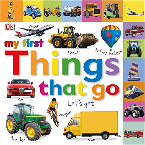 Tabbed Board Books: My First Things That Go: Let's Get Moving! (My First Tabbed Board Book)