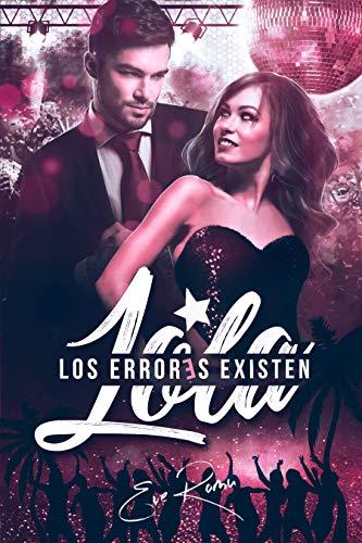 Lola: Los errores existen de Eve Romu